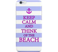 KEEP CALM AND THINK OF THE BEACH - Baby Blue/Pink iPhone Case/Skin
