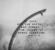 Mark 16 Go Into All the World by Kimberose