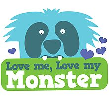 Love me love my monster Photographic Print