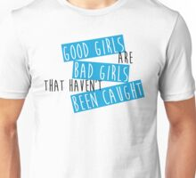 Good Girls are Bad Girls Unisex T-Shirt