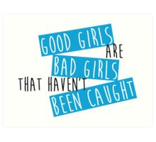 Good Girls are Bad Girls Art Print