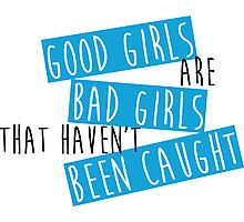 Good Girls are Bad Girls Photographic Print