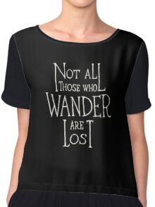 Not all who wander are lost - Lord of the rings quote Chiffon Top