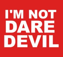 I'm Not Daredevil Baby Tee