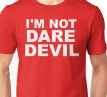 I'm Not Daredevil Unisex T-Shirt