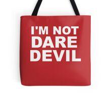I'm Not Daredevil Tote Bag