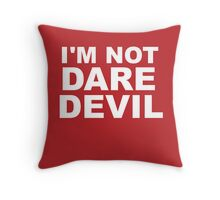 I'm Not Daredevil Throw Pillow