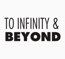 To Infinity And Beyond by TMurney