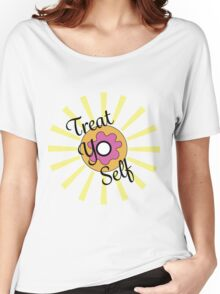 Treat Yo Self Women's Relaxed Fit T-Shirt