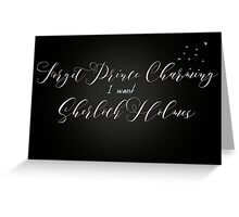 Forget Prince Charming Greeting Card