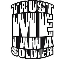 Trust Me Soldier Graffiti Design by Style-O-Mat