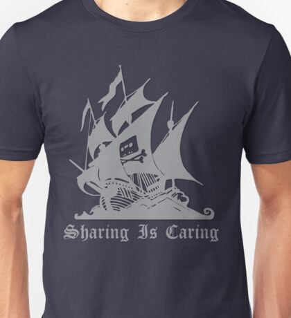 Pirate bay- Sharing is Caring Unisex T-Shirt