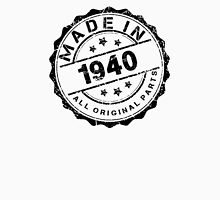 MADE IN 1940 ALL ORIGINAL PARTS Unisex T-Shirt