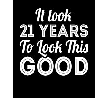 It took 21 years to look this good cool debut funny t-shirt Photographic Print