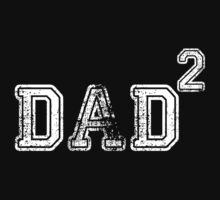 Dad Of 2 by 2E1K