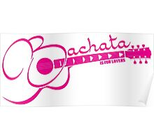 Bachata - Is For Lovers Poster