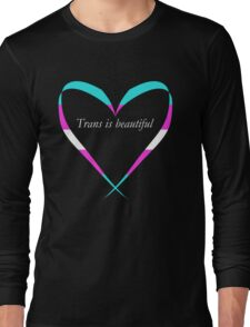 Trans Is Beautiful Heart Long Sleeve T-Shirt