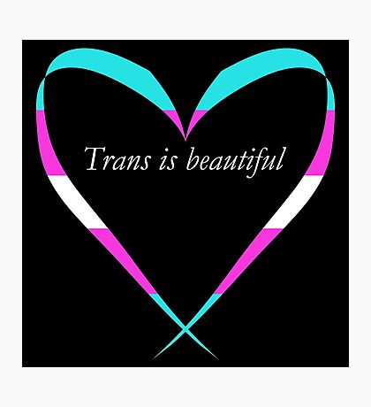 Trans Is Beautiful Heart Photographic Print