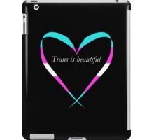 Trans Is Beautiful Heart iPad Case/Skin