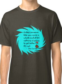 Unless Some One Like You Tosca Classic T-Shirt