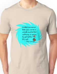 Unless Some One Like You Tosca Unisex T-Shirt