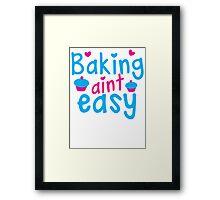 Baking aint EASY cupcake Framed Print