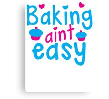 Baking aint EASY cupcake Canvas Print