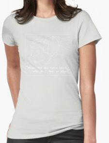 """""""When the sky turns black, why do I feel so blue?"""" Womens Fitted T-Shirt"""