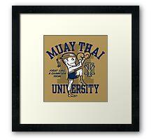 MUAY THAI UNIVERSITY Framed Print