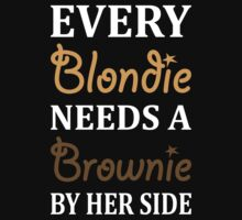 Every Blondie Needs A Brownie Best Friend by 2E1K