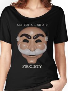 Are You A 1 or a 0 - FSOCIETY Women's Relaxed Fit T-Shirt