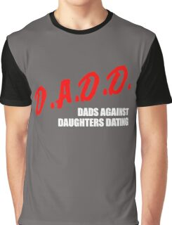 Dads Against Daughters Dating Funny Father Graphic T-Shirt