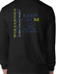 Keep calm and get out of suburbia Long Sleeve T-Shirt