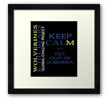 Keep calm and get out of suburbia Framed Print