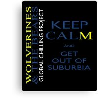 Keep calm and get out of suburbia Canvas Print