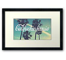 CALIFUCKINFORNIA Framed Print