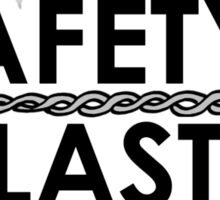 Safety Last (Safety Wire) Shirt Sticker