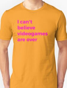 Videogames Are Over Unisex T-Shirt