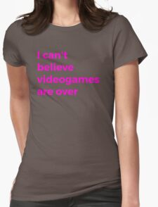 Videogames Are Over Womens Fitted T-Shirt
