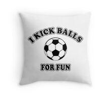 Women's Soccer I Kick Balls For Fun Throw Pillow