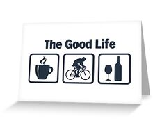 Cycling The Good Life Coffee Wine Greeting Card