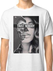 TRUST NOBODY Classic T-Shirt