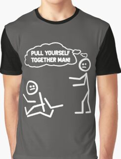 PULL YOURSELF TOGETHER MAN FUNNY Graphic T-Shirt