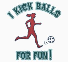 Women's Soccer I Kick Balls For Fun by SportsT-Shirts