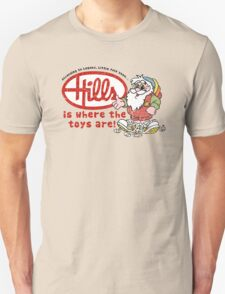 Hills is where the toys are! Unisex T-Shirt