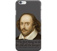 William Shakespear - Henry the Sixth - The first thing we do, Kill all the Lawyers iPhone Case/Skin
