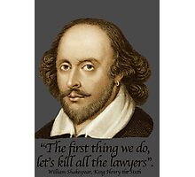 William Shakespear - Henry the Sixth - The first thing we do, Kill all the Lawyers Photographic Print