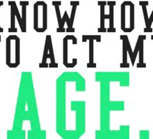 Good Act My Age Quote Sticker