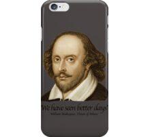 William Shakespear - We Have seen better Days iPhone Case/Skin