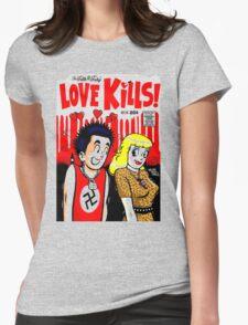 Love Kills, Never Trust A Junkie Womens Fitted T-Shirt